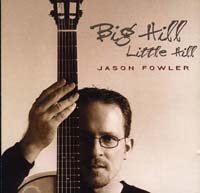 Big Hill, Little Hill - Jason Fowler